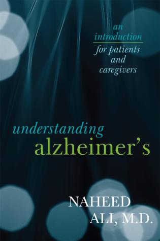 Cover image for the book Understanding Alzheimer's: An Introduction for Patients and Caregivers