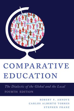 Cover image for the book Comparative Education: The Dialectic of the Global and the Local, 4th Edition