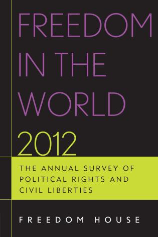 Cover image for the book Freedom in the World 2012: The Annual Survey of Political Rights and Civil Liberties
