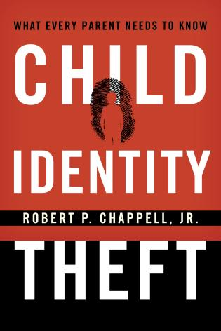 Cover image for the book Child Identity Theft: What Every Parent Needs to Know