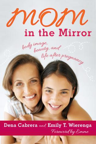 Cover image for the book Mom in the Mirror: Body Image, Beauty, and Life after Pregnancy