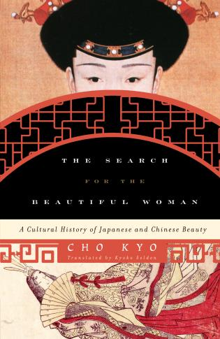 Cover image for the book The Search for the Beautiful Woman: A Cultural History of Japanese and Chinese Beauty