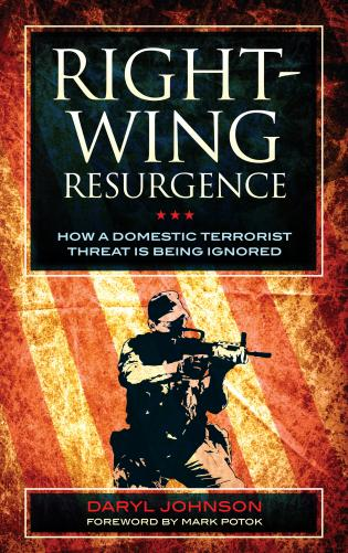 Cover image for the book Right-Wing Resurgence: How a Domestic Terrorist Threat is Being Ignored