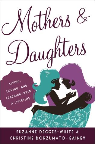 Cover image for the book Mothers and Daughters: Living, Loving, and Learning over a Lifetime