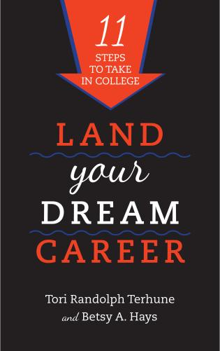 Cover image for the book Land Your Dream Career: Eleven Steps to Take in College