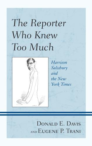 Cover image for the book The Reporter Who Knew Too Much: Harrison Salisbury and the New York Times