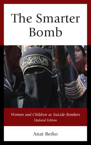 Cover image for the book The Smarter Bomb: Women and Children as Suicide Bombers, Updated Edition