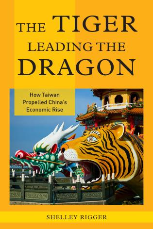 Cover image for the book The Tiger Leading the Dragon: How Taiwan Propelled China's Economic Rise