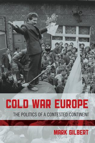 Cover image for the book Cold War Europe: The Politics of a Contested Continent