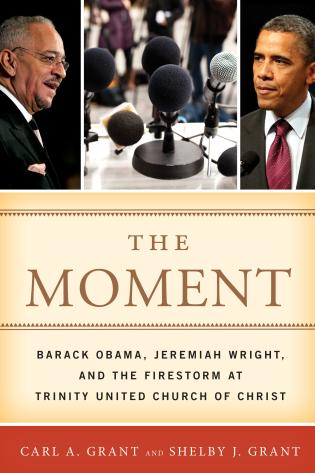 Cover image for the book The Moment: Barack Obama, Jeremiah Wright, and the Firestorm at Trinity United Church of Christ