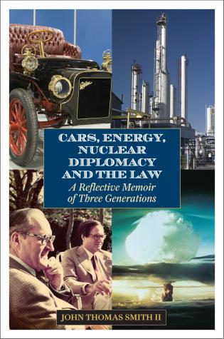 Cover image for the book Cars, Energy, Nuclear Diplomacy and the Law: A Reflective Memoir of Three Generations