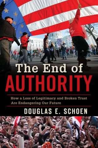 Cover image for the book The End of Authority: How a Loss of Legitimacy and Broken Trust Are Endangering Our Future