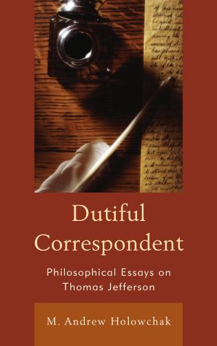 Cover image for the book Dutiful Correspondent: Philosophical Essays on Thomas Jefferson