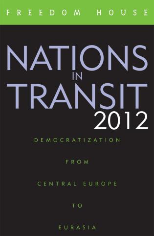 Cover image for the book Nations in Transit 2012: Democratization from Central Europe to Eurasia