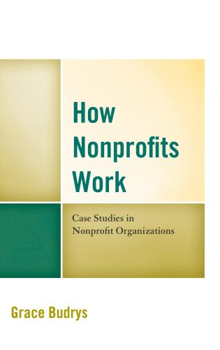 Cover image for the book How Nonprofits Work: Case Studies in Nonprofit Organizations