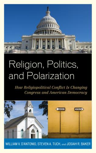 Cover image for the book Religion, Politics, and Polarization: How Religiopolitical Conflict Is Changing Congress and American Democracy