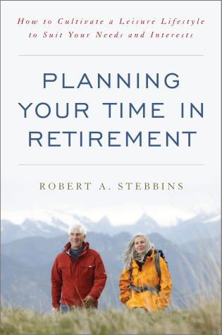 Cover image for the book Planning Your Time in Retirement: How to Cultivate a Leisure Lifestyle to Suit Your Needs and Interests