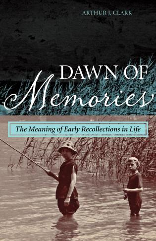 Cover image for the book Dawn of Memories: The Meaning of Early Recollections in Life