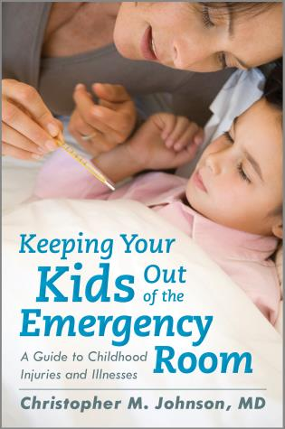 Cover image for the book Keeping Your Kids Out of the Emergency Room: A Guide to Childhood Injuries and Illnesses