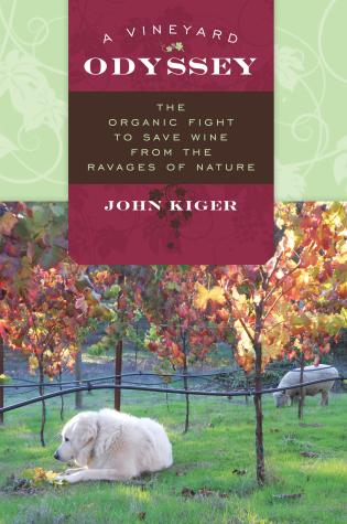 Cover image for the book A Vineyard Odyssey: The Organic Fight to Save Wine from the Ravages of Nature