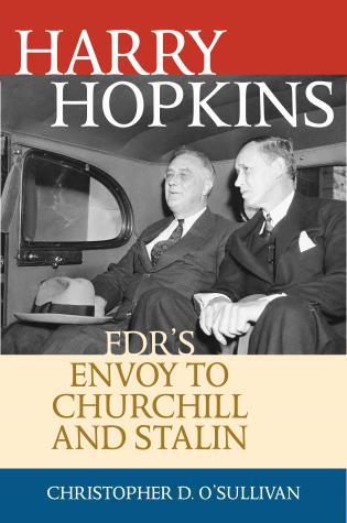 Cover image for the book Harry Hopkins: FDR's Envoy to Churchill and Stalin