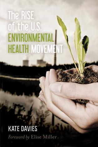 Cover image for the book The Rise of the U.S. Environmental Health Movement