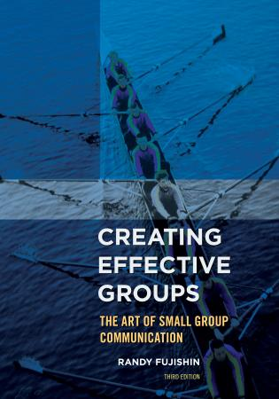 Cover image for the book Creating Effective Groups: The Art of Small Group Communication, Third Edition
