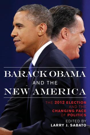 Cover image for the book Barack Obama and the New America: The 2012 Election and the Changing Face of Politics