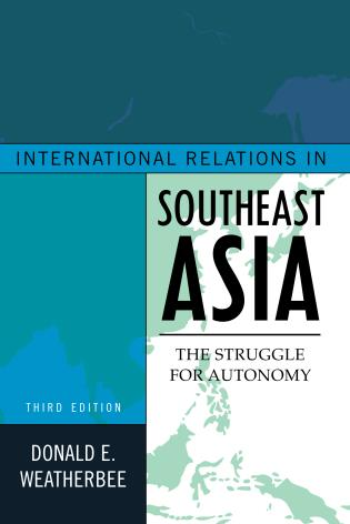 Cover image for the book International Relations in Southeast Asia: The Struggle for Autonomy, Third Edition