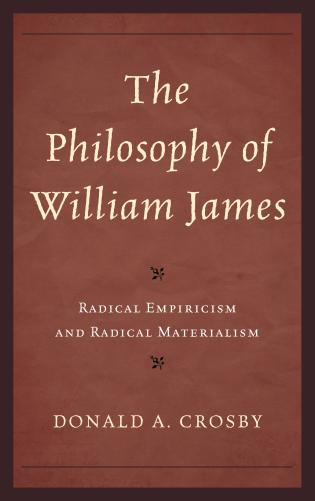 Cover image for the book The Philosophy of William James: Radical Empiricism and Radical Materialism