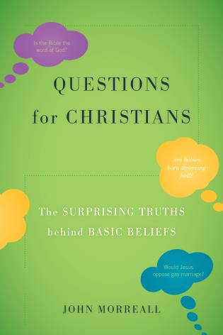 Cover image for the book Questions for Christians: The Surprising Truths behind Basic Beliefs