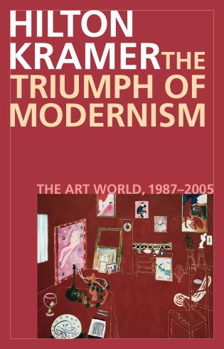 Cover image for the book The Triumph of Modernism: The Art World, 1987–2005