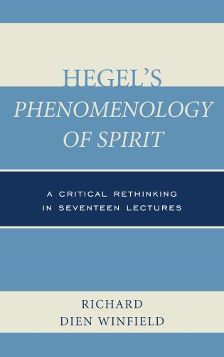 Cover image for the book Hegel's Phenomenology of Spirit: A Critical Rethinking in Seventeen Lectures