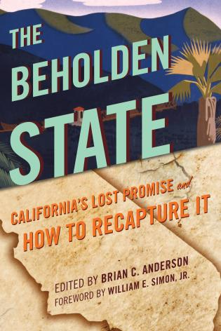 Cover image for the book The Beholden State: California's Lost Promise and How to Recapture It