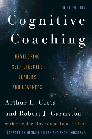 Cover image for the book Cognitive Coaching: Developing Self-Directed Leaders and Learners, 3rd Edition