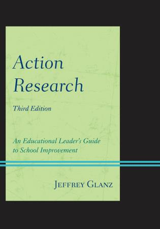 Cover image for the book Action Research: An Educational Leader's Guide to School Improvement, Third Edition