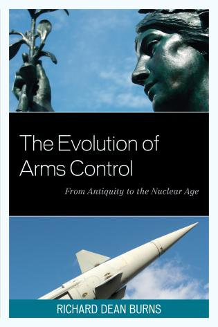 Cover image for the book The Evolution of Arms Control: From Antiquity to the Nuclear Age