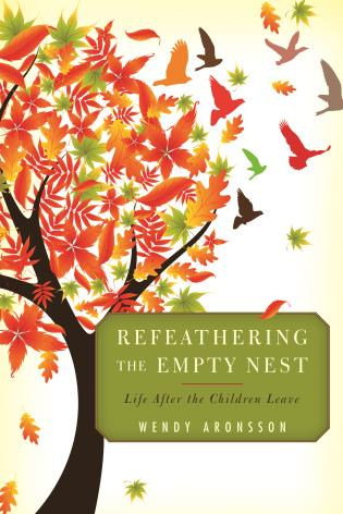 Cover image for the book Refeathering the Empty Nest: Life After the Children Leave
