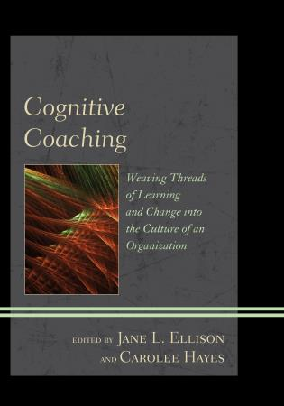 Cover image for the book Cognitive Coaching: Weaving Threads of Learning and Change into the Culture of an Organization