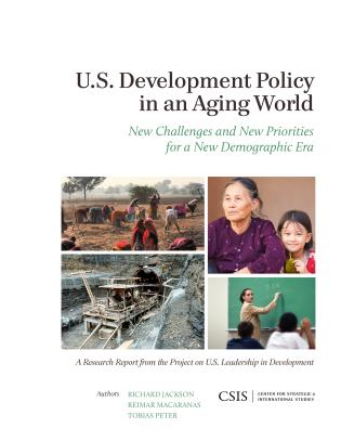 Cover image for the book U.S. Development Policy in an Aging World: New Challenges and New Priorities for a New Demographic Era