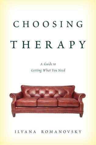 Cover image for the book Choosing Therapy: A Guide to Getting What You Need
