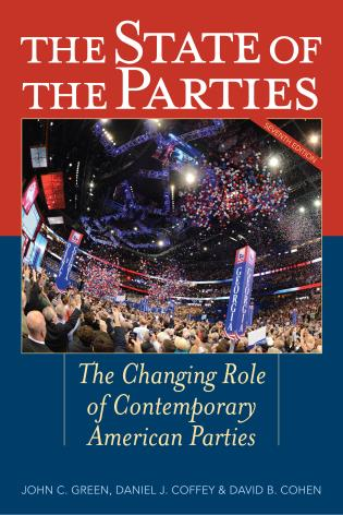 Cover image for the book The State of the Parties: The Changing Role of Contemporary American Parties, 7th Edition