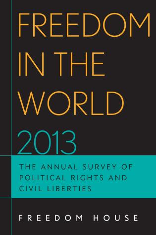 Cover image for the book Freedom in the World 2013: The Annual Survey of Political Rights and Civil Liberties