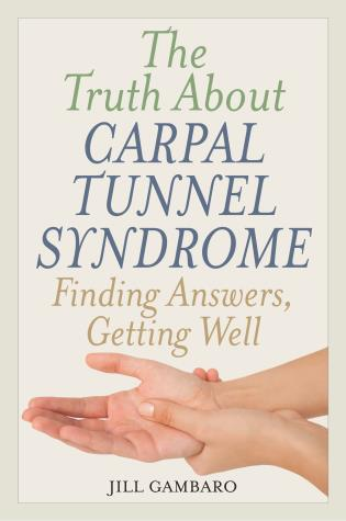 Cover image for the book The Truth About Carpal Tunnel Syndrome: Finding Answers, Getting Well