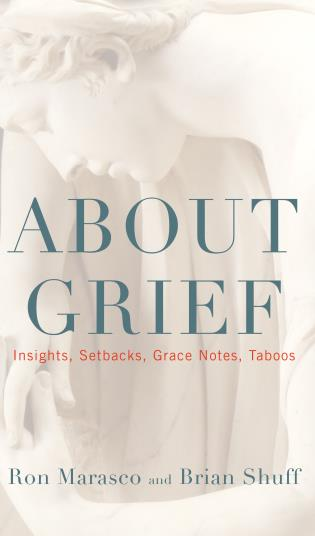 Cover image for the book About Grief: Insights, Setbacks, Grace Notes, Taboos