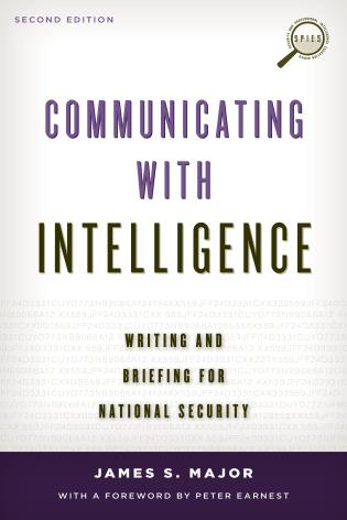 Cover image for the book Communicating with Intelligence: Writing and Briefing for National Security, Second Edition