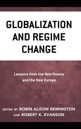Cover image for the book Globalization and Regime Change: Lessons from the New Russia and the New Europe