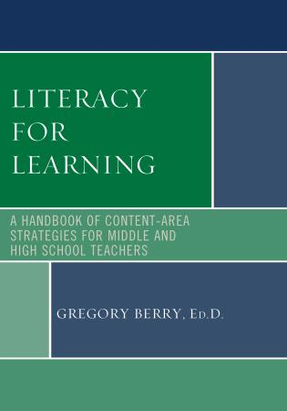 Cover image for the book Literacy for Learning: A Handbook of Content-Area Strategies for Middle and High School Teachers