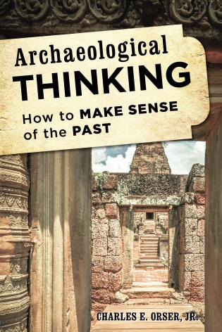 Cover image for the book Archaeological Thinking: How to Make Sense of the Past