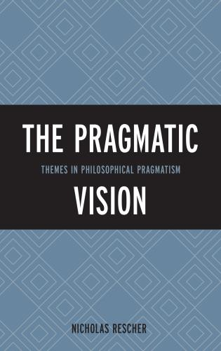 Cover image for the book The Pragmatic Vision: Themes in Philosophical Pragmatism
